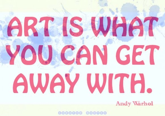 Art-Is-What-You-Get-Quote